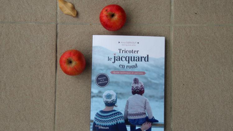 {Livre} Tricoter le jacquard en rond d'Anna Dervout