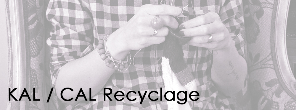 {Tricot – Crochet } KAL / CAL Recyclage
