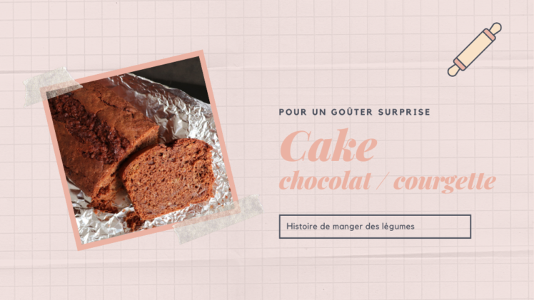 {Recette} Cake chocolat / courgette