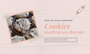 {Recette} Cookies moelleux au chocolat à l'américaine